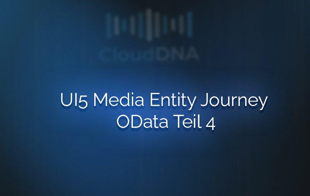 UI5 Media Entity Journey | OData- Part 4