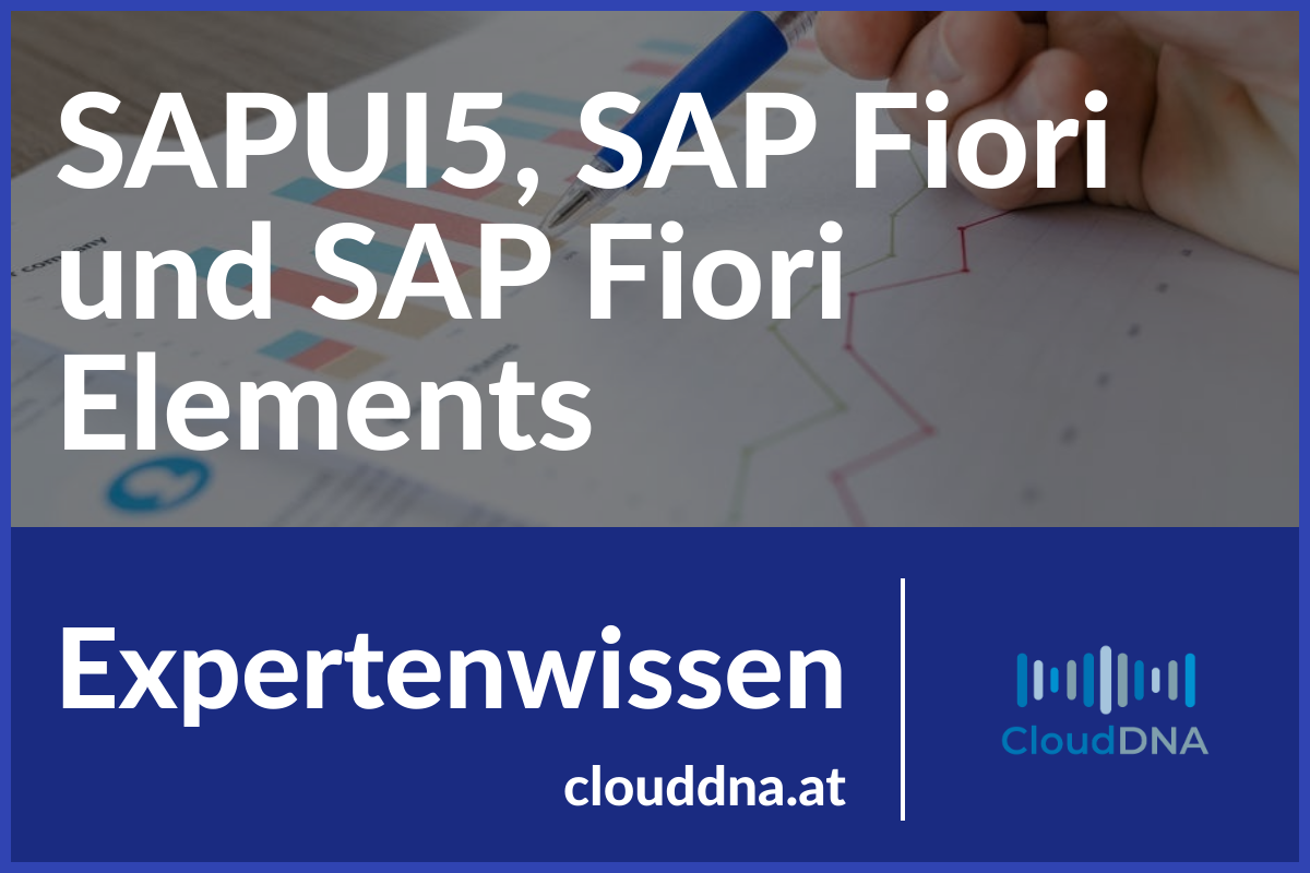 SAPUI5, SAP Fiori und SAP Fiori Elements Expertenwissen